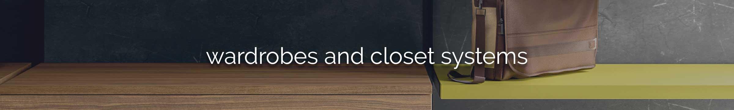 Wardrobes & Closet Systems