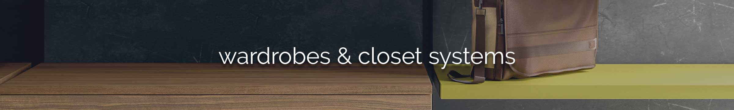 Wardrobes & Closet Systems